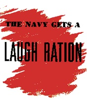 The Navy gets a Laugh Ration